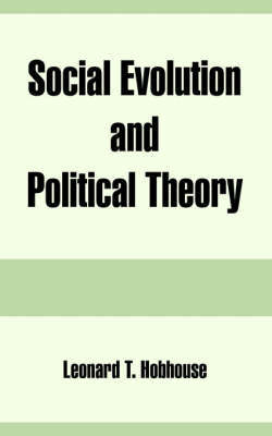 Social Evolution and Political Theory by Leonard Trelawney Hobhouse image