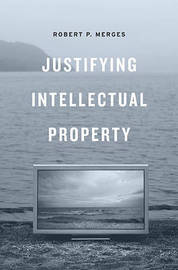 Justifying Intellectual Property by Robert P Merges