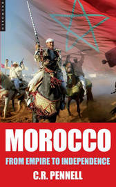 Morocco: From Empire to Independence by C.R. Pennell image