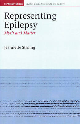 Representing Epilepsy by Jeannette Stirling