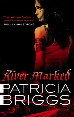 River Marked (Mercy Thompson Series #6) (UK Ed) by Patricia Briggs