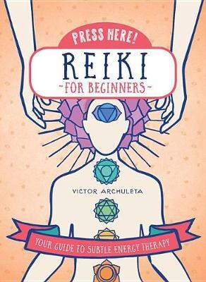 Press Here! Reiki for Beginners by Victor Archuleta image