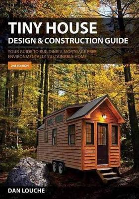 Tiny House Design And Construction Guide Dan Louche Book In