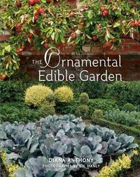 The Ornamental Edible Garden by Diana Anthony