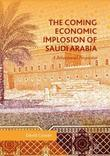 The Coming Economic Implosion of Saudi Arabia by David Cowan