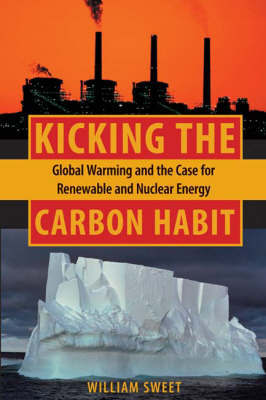 Kicking the Carbon Habit by William Sweet