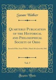 Quarterly Publication of the Historical and Philosophical Society of Ohio, Vol. 7 by Susan Walker image