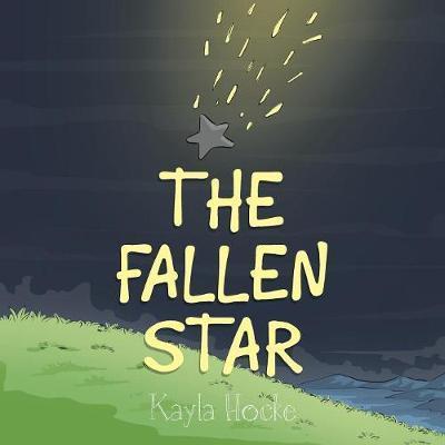 The Fallen Star by Kayla Hocke