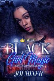Black Girl Magic by Joi Miner
