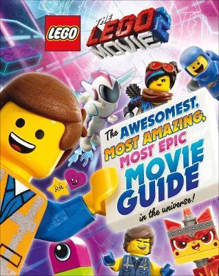 The LEGO (R) MOVIE 2 (TM): The Awesomest, Most Amazing, Most Epic Movie Guide in the Universe! by Helen Murray image