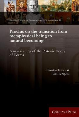 Proclus on the transition from metaphysical being to natural becoming by Christos Terezis
