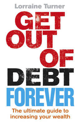 Get Out of Debt Forever by Lorraine Turner image