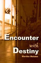 Encounter with Destiny by Martha Melahn image