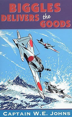 Biggles Delivers the Goods by W.E. Johns image