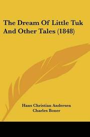 The Dream Of Little Tuk And Other Tales (1848) by Hans Christian Andersen image
