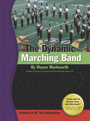 The Dynamic Marching Band by Wayne Markworth