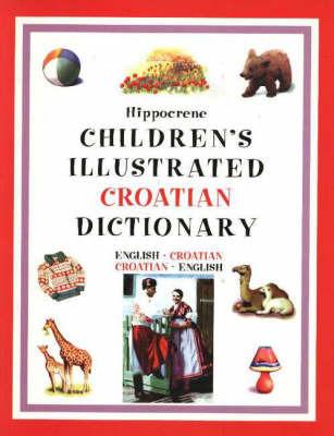 Children's Illustrated Croatian Dictionary: Croatian-English/English-Croatian