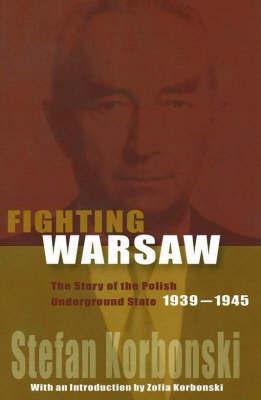 Fighting Warsaw by Strefan Korbonski