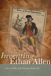 Inventing Ethan Allen by John J Duffy
