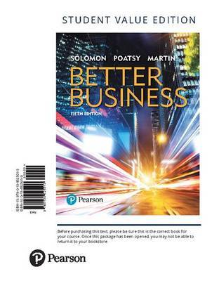 Better Business, Student Value Edition by Michael R. Solomon
