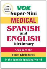 Vox Super-Mini Medical Spanish and English Dictionary by Vox