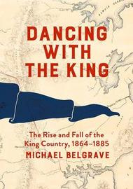 Dancing with the King by Michael Belgrave