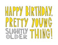 Near Modern Disaster: Birthday Pretty Young Thing - Greeting Card image