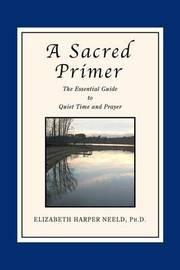 A Sacred Primer by Elizabeth Harper Neeld