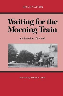 Waiting for the Morning Train by Bruce Catton image