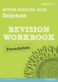 Revise Edexcel: Edexcel GCSE Science Revision Workbook - Foundation by Penny Johnson