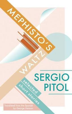 Mephisto's Waltz by Sergio Pitol