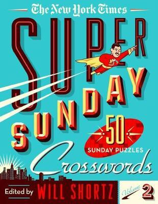 """The New York Times Super Sunday Crosswords Volume 2 by """"New York Times"""""""