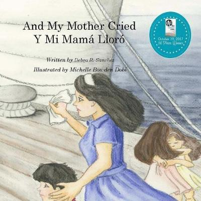 And My Mother Cried by Debra R Sanchez