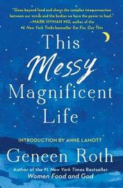 This Messy Magnificent Life by Geneen Roth image