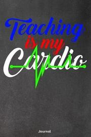 Teaching Is My Cardio by Faculty Loungers