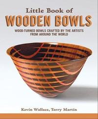 Little Book of Wooden Bowls by Kevin Wallace
