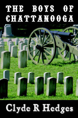 The Boys of Chattanooga by Clyde, R Hedges