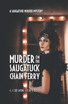 Murder on the Saugatuck Chain Ferry by G Corwin Stoppel Phd