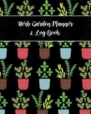 Herb Garden Planner & Log Book by Blissful Life Planner
