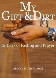My Gift & Dirt by Tiffany Marie Smith- Russell image