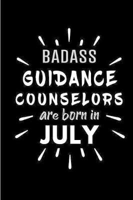 Badass Guidance Counselors Are Born In July by Cakes N Candles