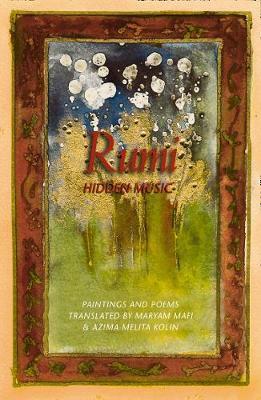 Rumi: Hidden Music by Maryam Mafi