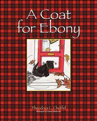 A Coat For Ebony by Theodora L Choffel