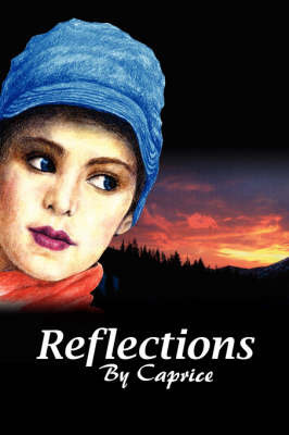 Reflections by Caprice