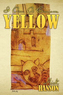 I Am a Curious Yellow by Mick Hanson