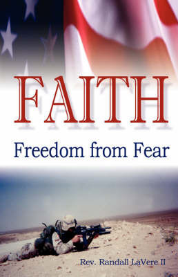 Faith: Freedom from Fear by Rev Randall Randall Lavere LL
