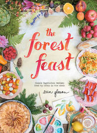 The Forest Feast by Erin Gleeson