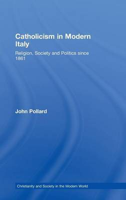 Catholicism in Modern Italy by John Pollard image