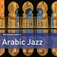The Rough Guide To Arabic Jazz by Various Artists