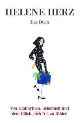 Das Buch: Von Diatmythen, Schonheit Und Dem Gluck, Sich Frei Zu Fuhlen by Helene Herz image